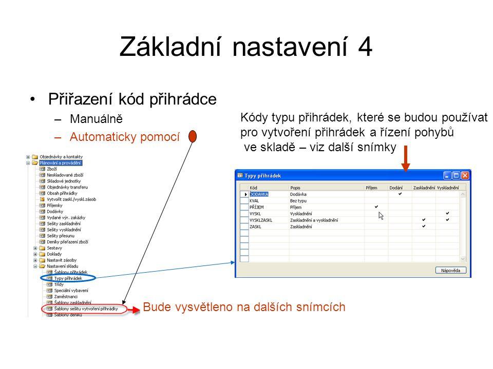 Základní nastavení 4 Přiřazení kód přihrádce –Manuálně –Automaticky pomocí Bude vysvětleno na dalších snímcích Kódy typu přihrádek, které se budou pou
