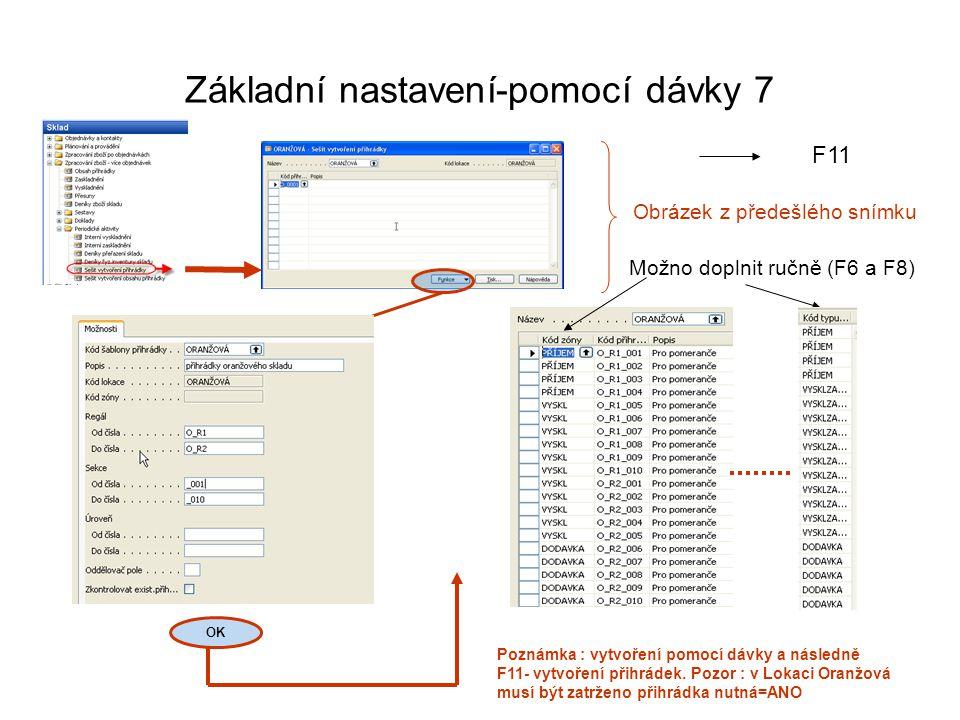Základní nastavení-pomocí dávky 7 Obrázek z předešlého snímku OK Poznámka : vytvoření pomocí dávky a následně F11- vytvoření přihrádek. Pozor : v Loka