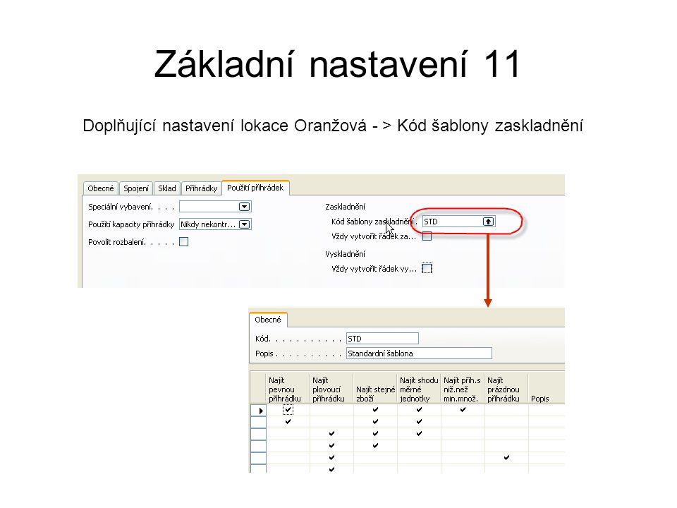 Základní nastavení 11 Doplňující nastavení lokace Oranžová - > Kód šablony zaskladnění