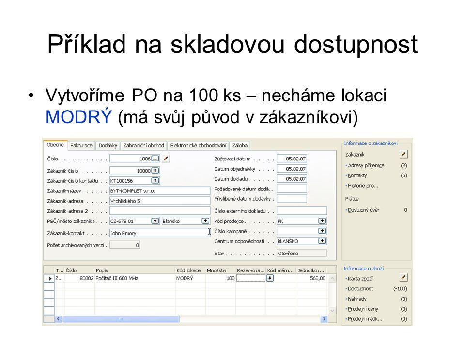 Příklad na skladovou dostupnost Před dokončení vytvoření PO dostaneme zprávu o dostupnosti