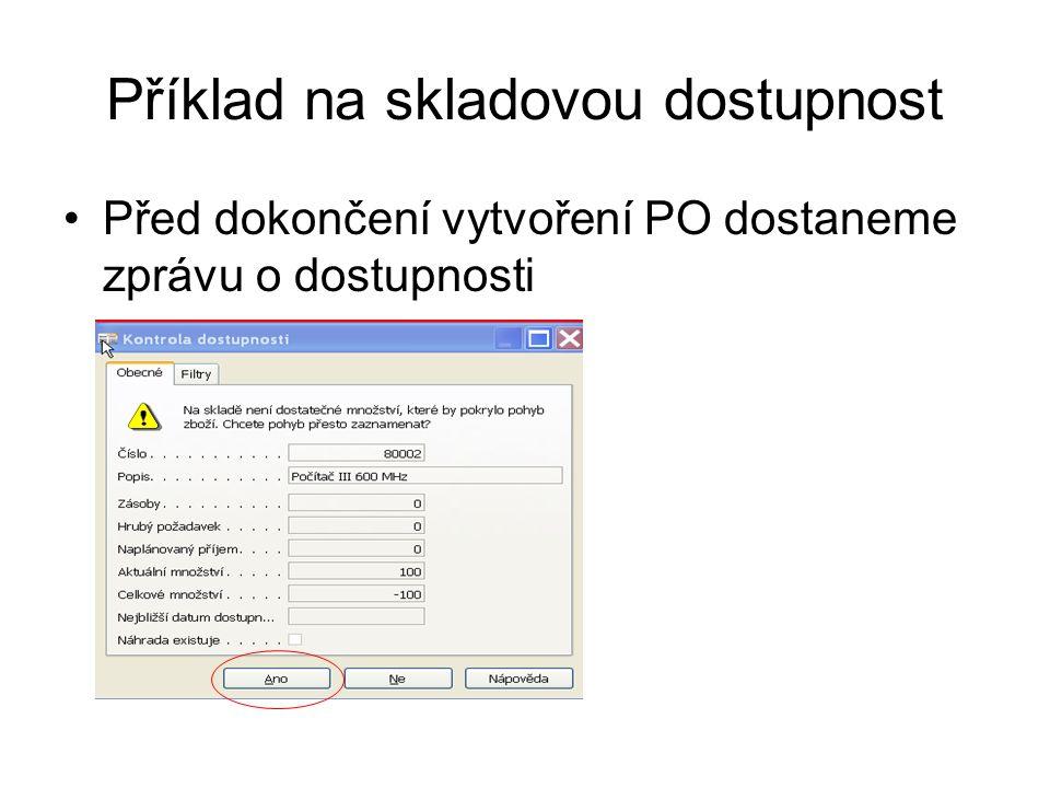 Příklad na skladovou dostupnost PO->tlačítko Řádek->K dispozici dle období PO