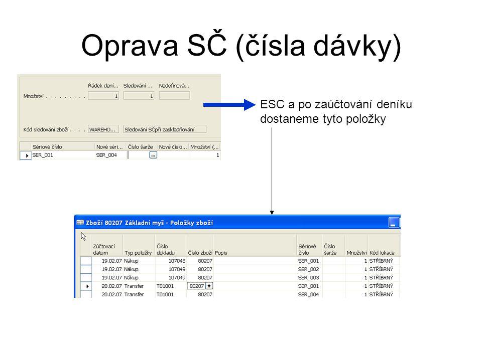 Oprava SČ (čísla dávky) ESC a po zaúčtování deníku dostaneme tyto položky