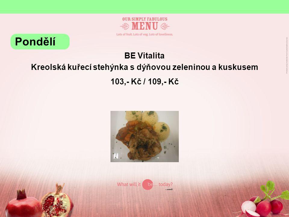 BE Vitalita Kreolská kuřecí stehýnka s dýňovou zeleninou a kuskusem 103,- Kč / 109,- Kč Pondělí