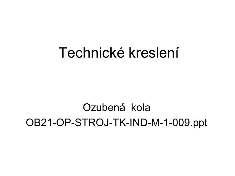 Technické kreslení Ozubená kola OB21-OP-STROJ-TK-IND-M-1-009.ppt