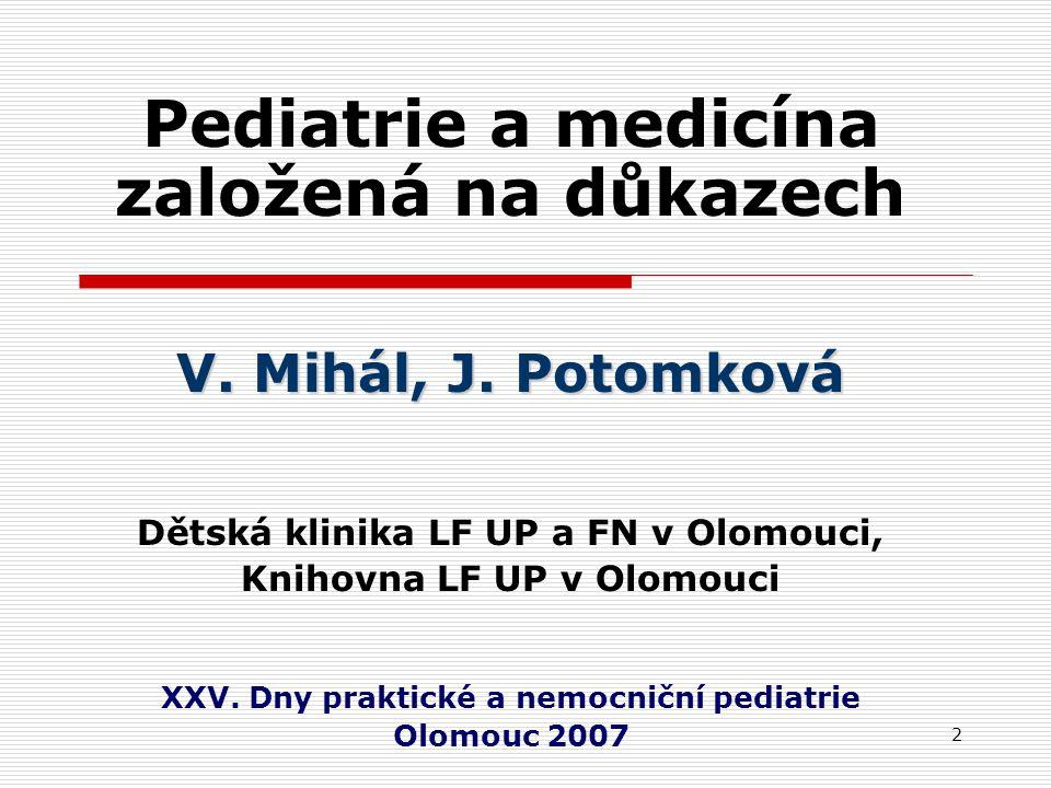 2 Pediatrie a medicína založená na důkazech V. Mihál, J.
