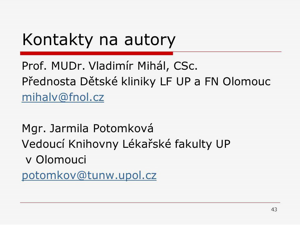 43 Kontakty na autory Prof. MUDr. Vladimír Mihál, CSc.