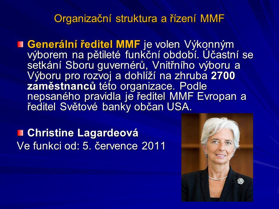 Organizační struktura a řízení MMF Generální ředitel MMF je volen Výkonným výborem na pětileté funkční období. Účastní se setkání Sboru guvernérů, Vni