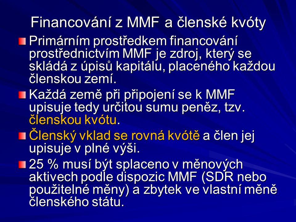 Financování z MMF a členské kvóty Primárním prostředkem financování prostřednictvím MMF je zdroj, který se skládá z úpisů kapitálu, placeného každou č