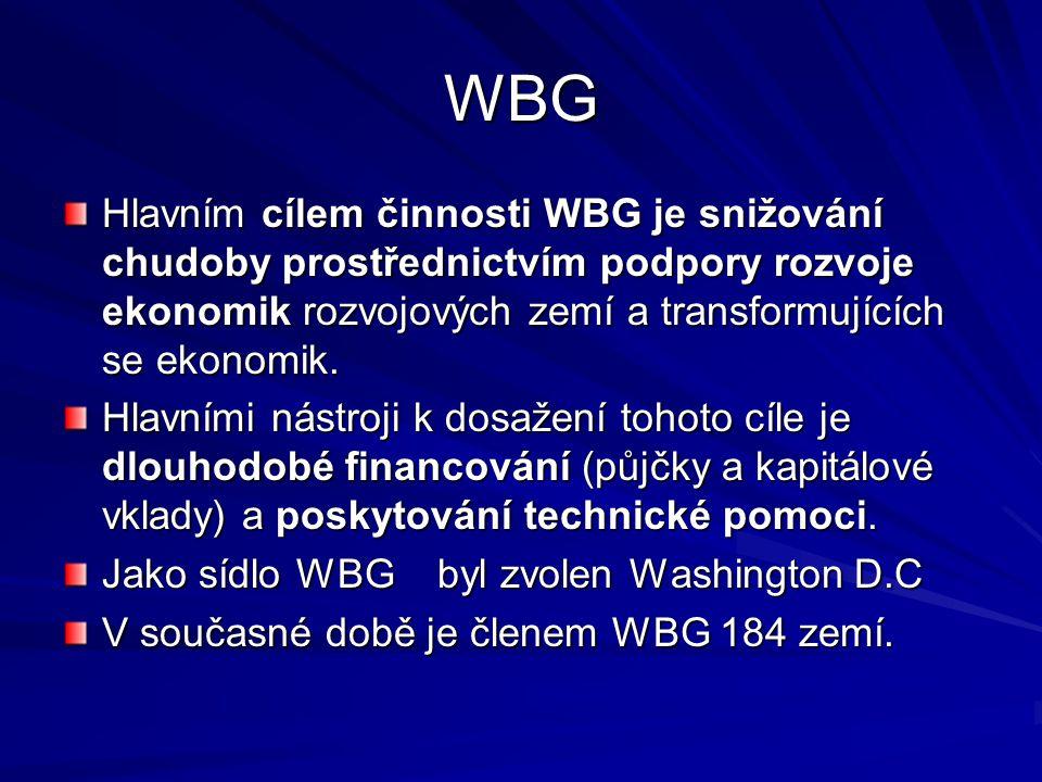 WBG Hlavním cílem činnosti WBG je snižování chudoby prostřednictvím podpory rozvoje ekonomik rozvojových zemí a transformujících se ekonomik. Hlavními