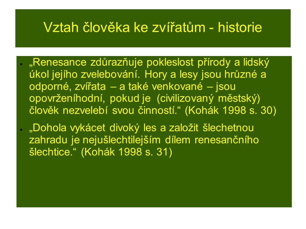 """Vztah člověka ke zvířatům - historie ● """"To se mění po třicetileté válce."""