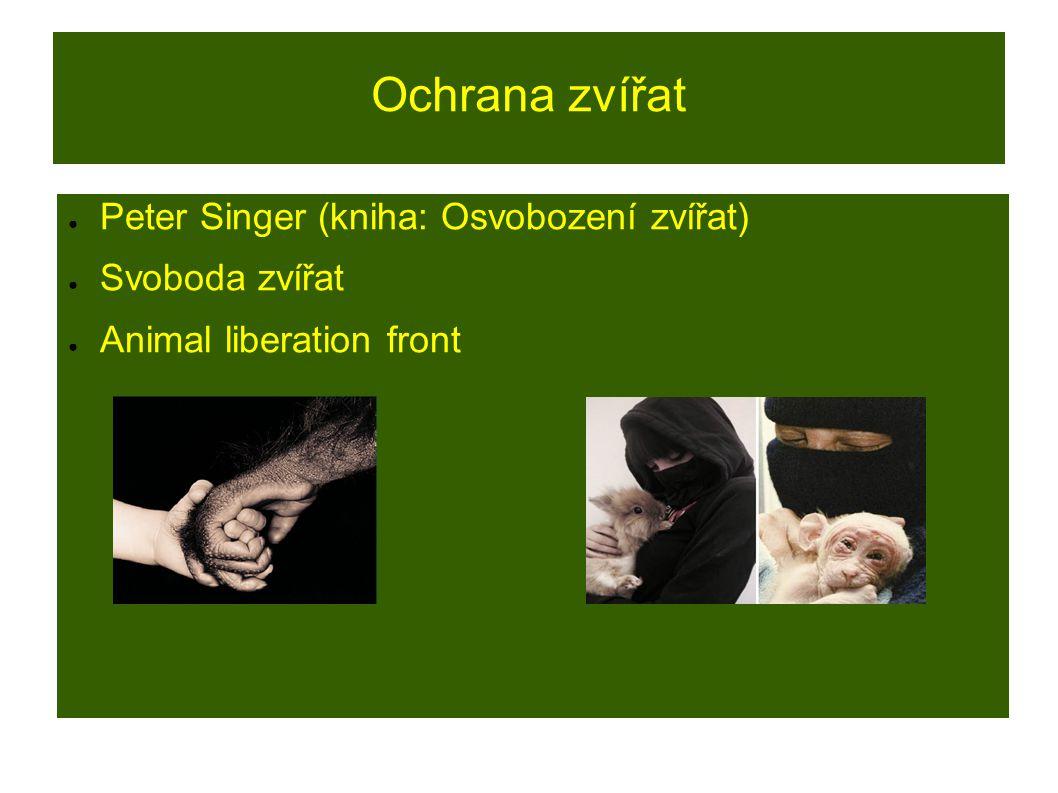 Ochrana zvířat ● Peter Singer (kniha: Osvobození zvířat) ● Svoboda zvířat ● Animal liberation front