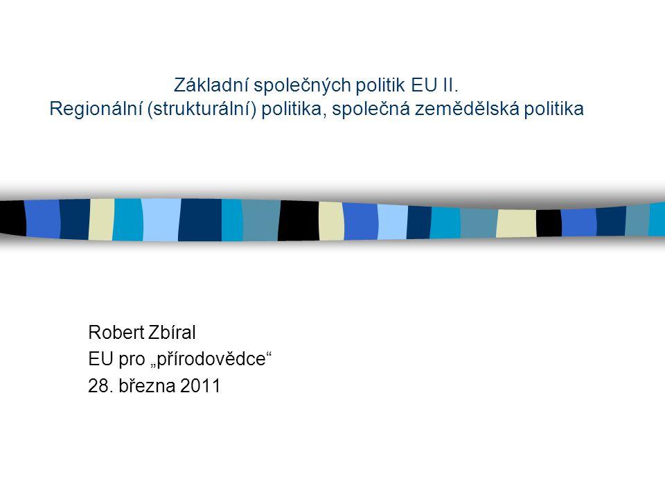 """Robert Zbíral EU pro """"přírodovědce 28. března 2011 Základní společných politik EU II."""