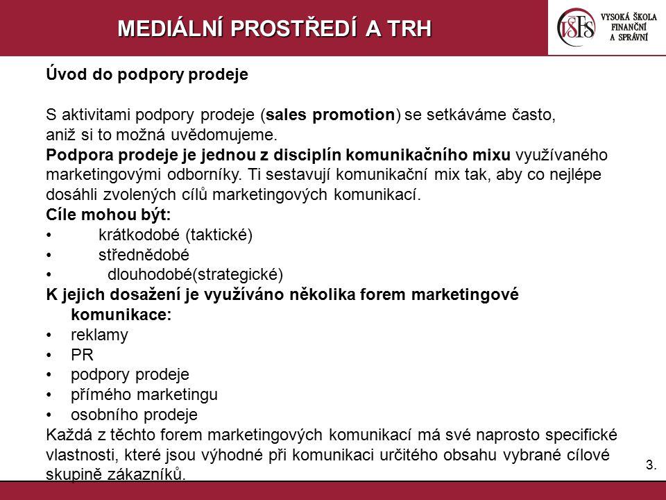 2.2. MEDIÁLNÍ PROSTŘEDÍ A TRH Smluvní vztahy s mediálními subjekty 1.Smluvní vztahy s výrobou (polygrafií) a distribučními společnostmi 2.Smluvní vzta
