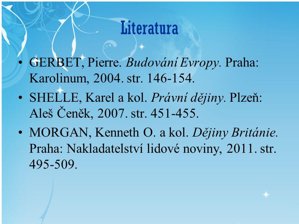 Literatura GERBET, Pierre. Budování Evropy. Praha: Karolinum, 2004.