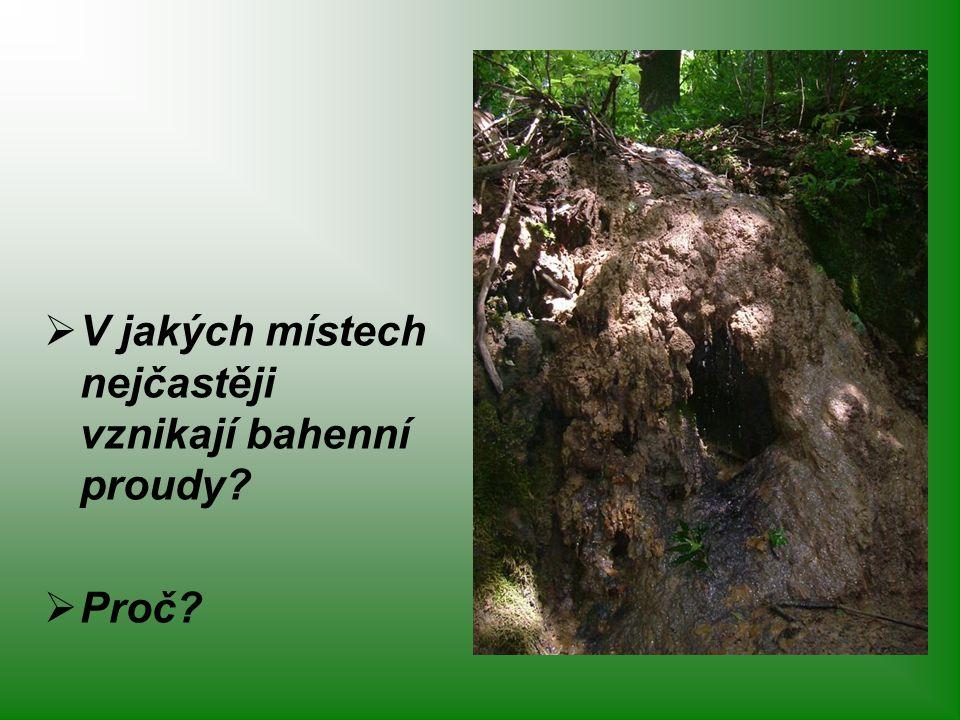  V jakých místech nejčastěji vznikají bahenní proudy?  Proč?