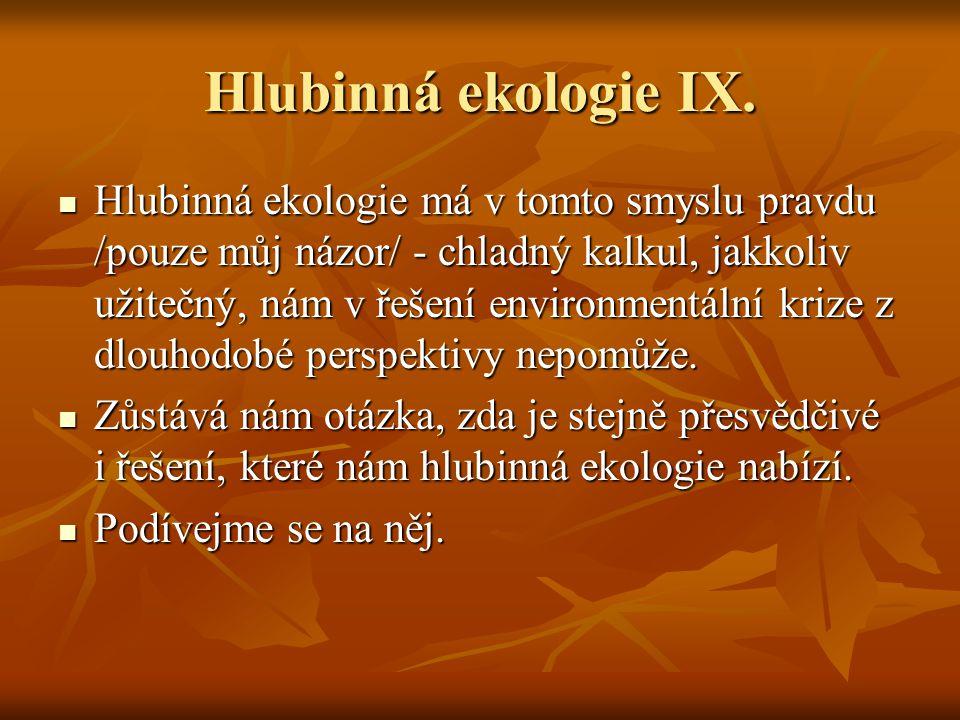 Hlubinná ekologie IX.