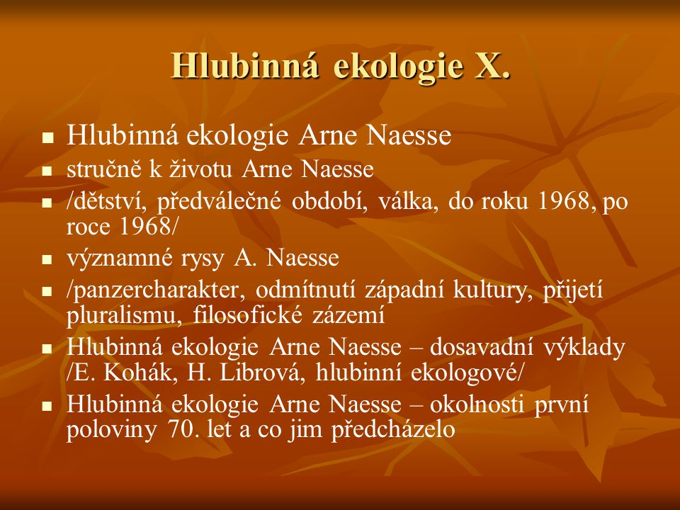 Hlubinná ekologie X.
