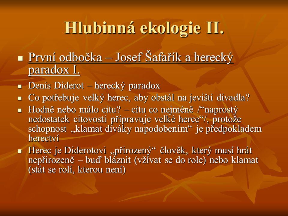 Hlubinná ekologie II. První odbočka – Josef Šafařík a herecký paradox I.