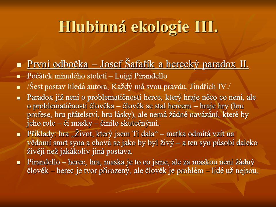 Hlubinná ekologie III. První odbočka – Josef Šafařík a herecký paradox II.