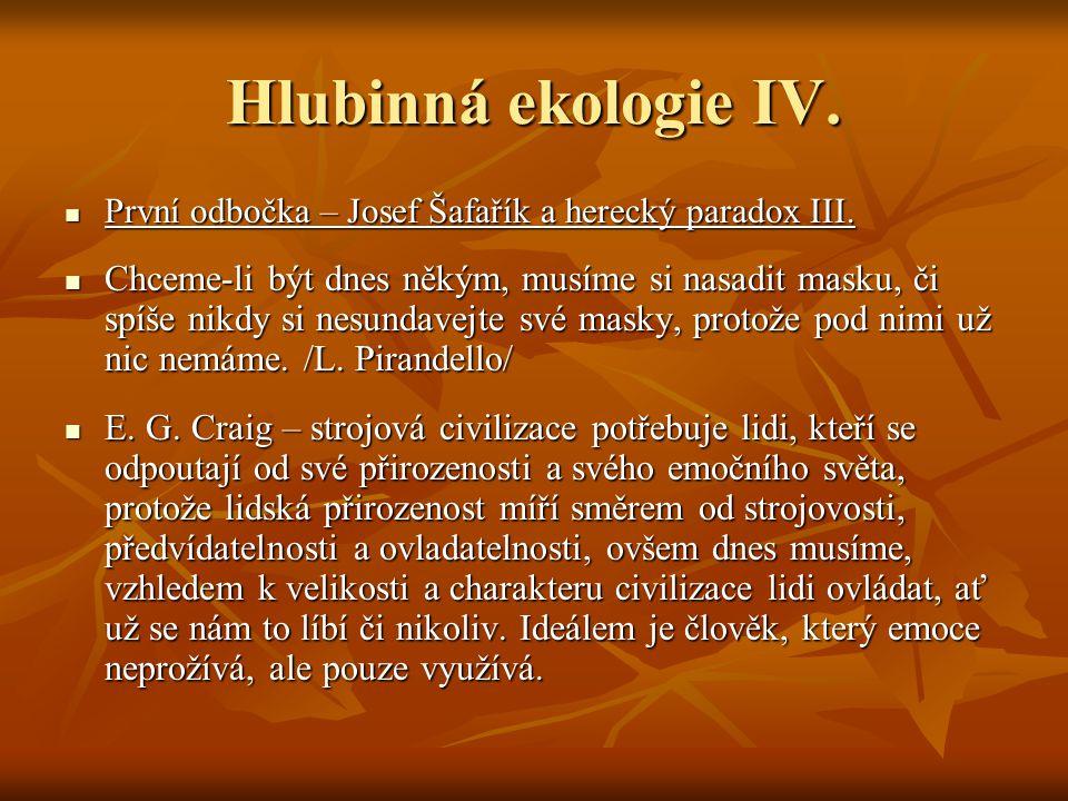 Hlubinná ekologie IV. První odbočka – Josef Šafařík a herecký paradox III.