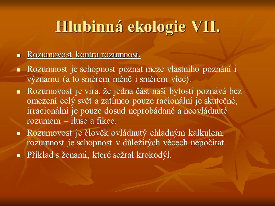 Hlubinná ekologie VII. Rozumovost kontra rozumnost.