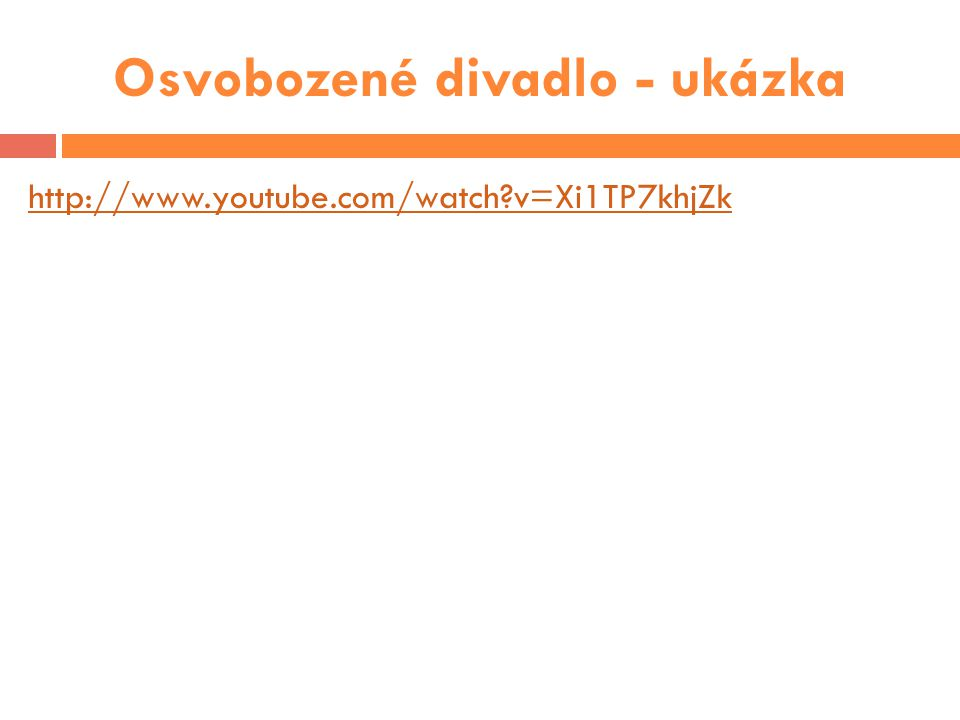 Osvobozené divadlo - ukázka http://www.youtube.com/watch?v=Xi1TP7khjZk
