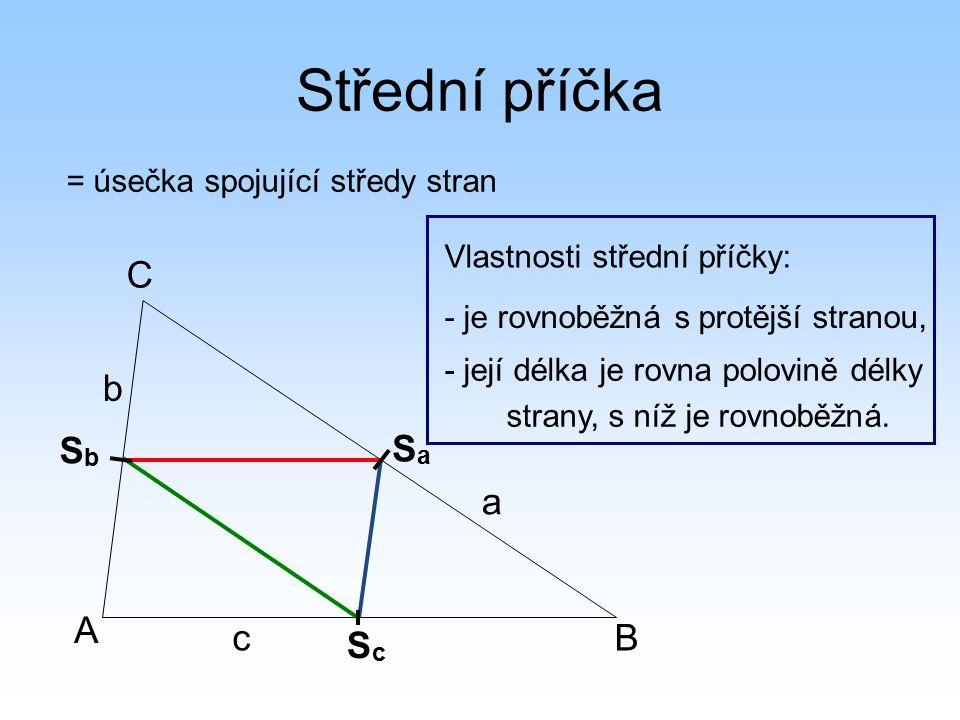 Střední příčka Úkol: na volný list papíru narýsujte libovolný trojúhelník ABC, sestrojte jeho střední příčky, trojúhelník vystřihněte, pak ho ještě rozstřihněte podél středních příček, máte 4 trojúhelníky – zjistěte jejich vlastnosti.