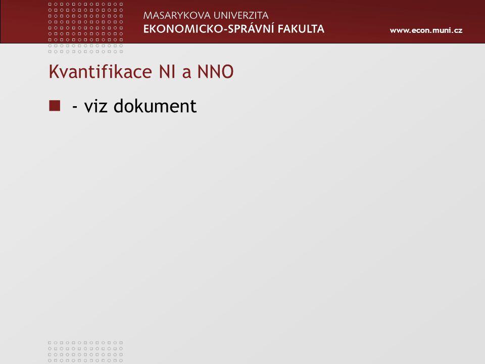 www.econ.muni.cz Kvantifikace NI a NNO - viz dokument