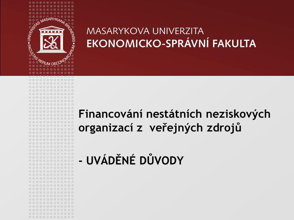 Financování nestátních neziskových organizací z veřejných zdrojů - UVÁDĚNÉ DŮVODY