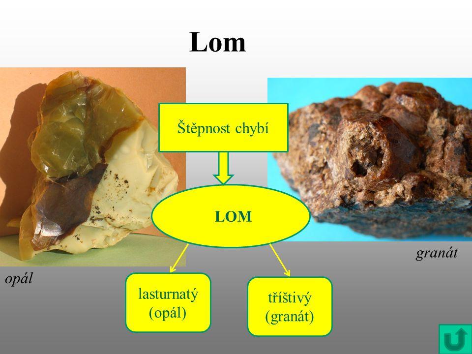 Optické vlastnosti Barva Zbarvení Průhlednost Lesk Vryp Barva vrypu Vryp = jemný prášek, který vzniká otřením nerostu o porcelánovou destičku, např.