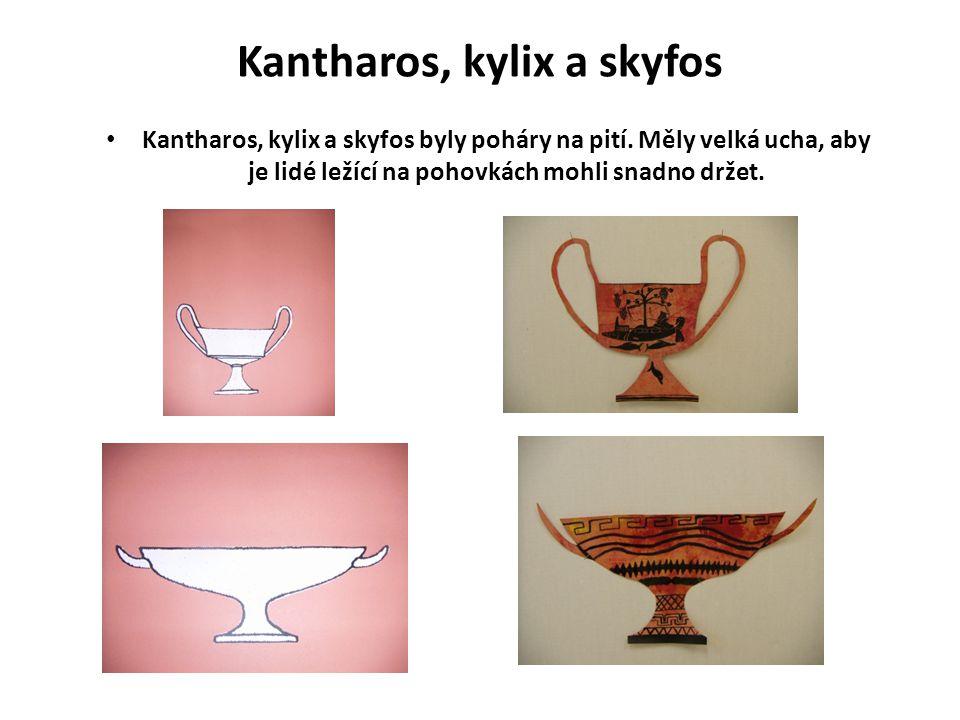 Kantharos, kylix a skyfos Kantharos, kylix a skyfos byly poháry na pití.