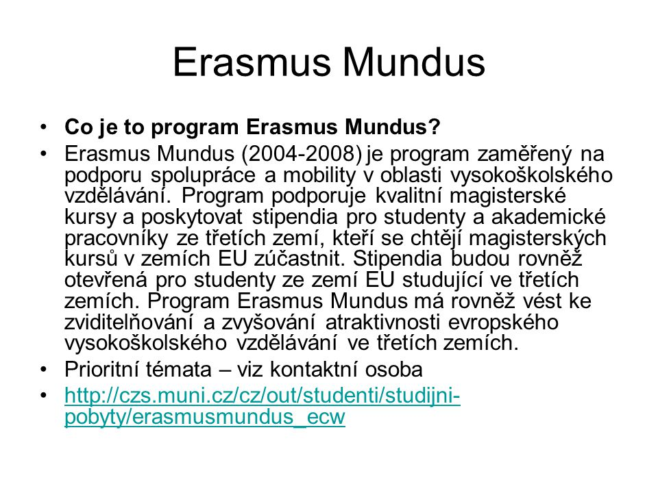 Erasmus Mundus Co je to program Erasmus Mundus.