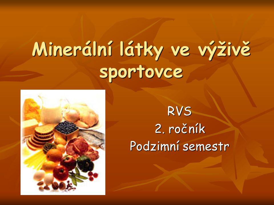 Minerální látky ve výživě sportovce RVS 2. ročník Podzimní semestr