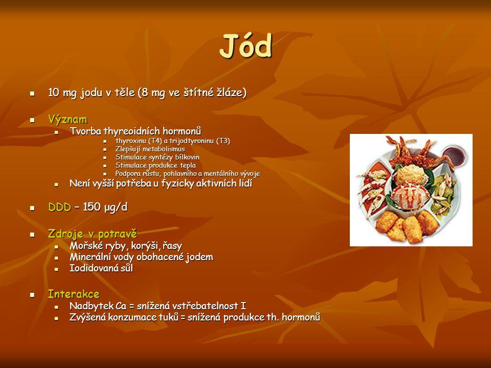 Jód 10 mg jodu v těle (8 mg ve štítné žláze) 10 mg jodu v těle (8 mg ve štítné žláze) Význam Význam Tvorba thyreoidních hormonů Tvorba thyreoidních ho