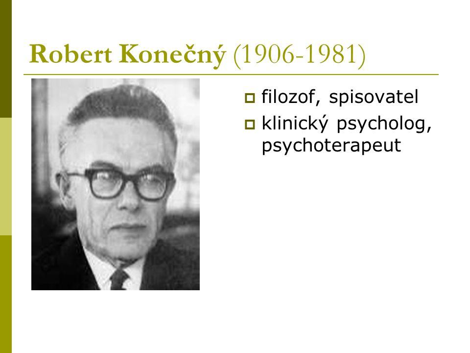 Robert Konečný (1906-1981)  filozof, spisovatel  klinický psycholog, psychoterapeut