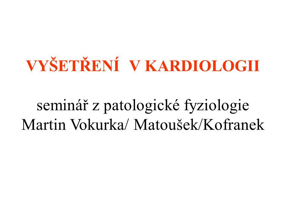 Přehled vyšetřovacích metod klinické vyšetření, srdeční frekvence, TK, poslech… EKG, Holterovo monitorování RTG hrudníku srdeční stín – velikost a tvar (excentrická hypertrofie, dilatace – srdeční selhání, chlopenní vady) náplň v malém oběhu (městnání při selhávání LK) kalcifikace, zejm.