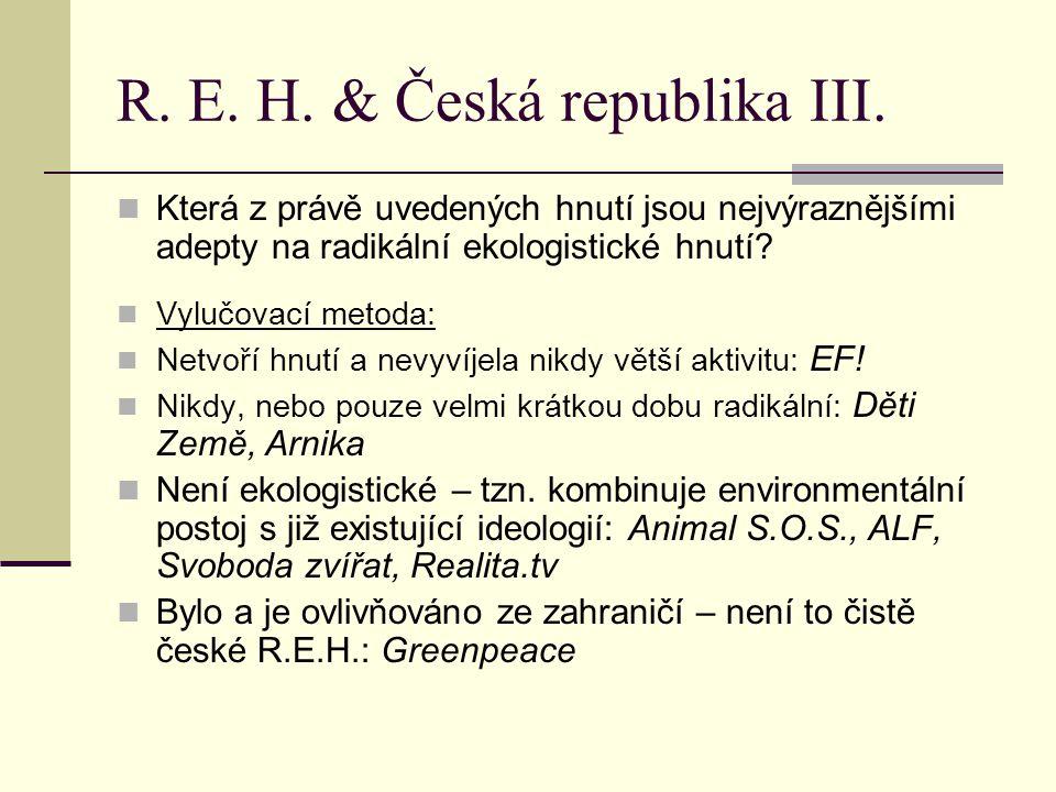 R. E. H. & Česká republika III.