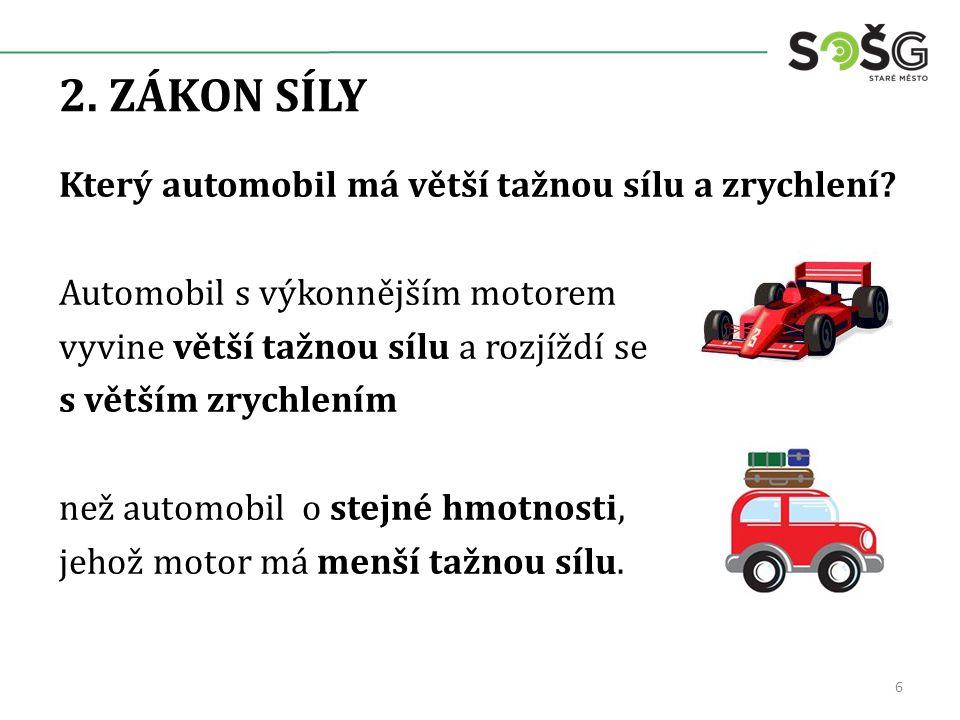 2.ZÁKON SÍLY Který automobil má větší tažnou sílu a zrychlení.
