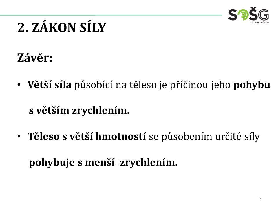 2. ZÁKON SÍLY 8