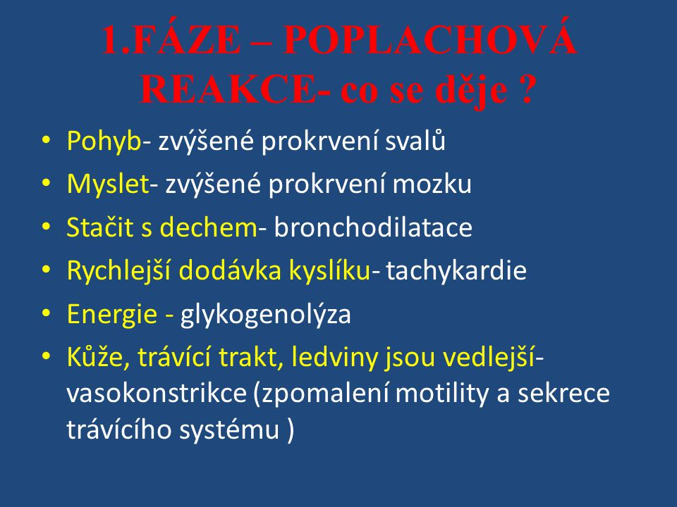1.FÁZE – POPLACHOVÁ REAKCE- co se děje .