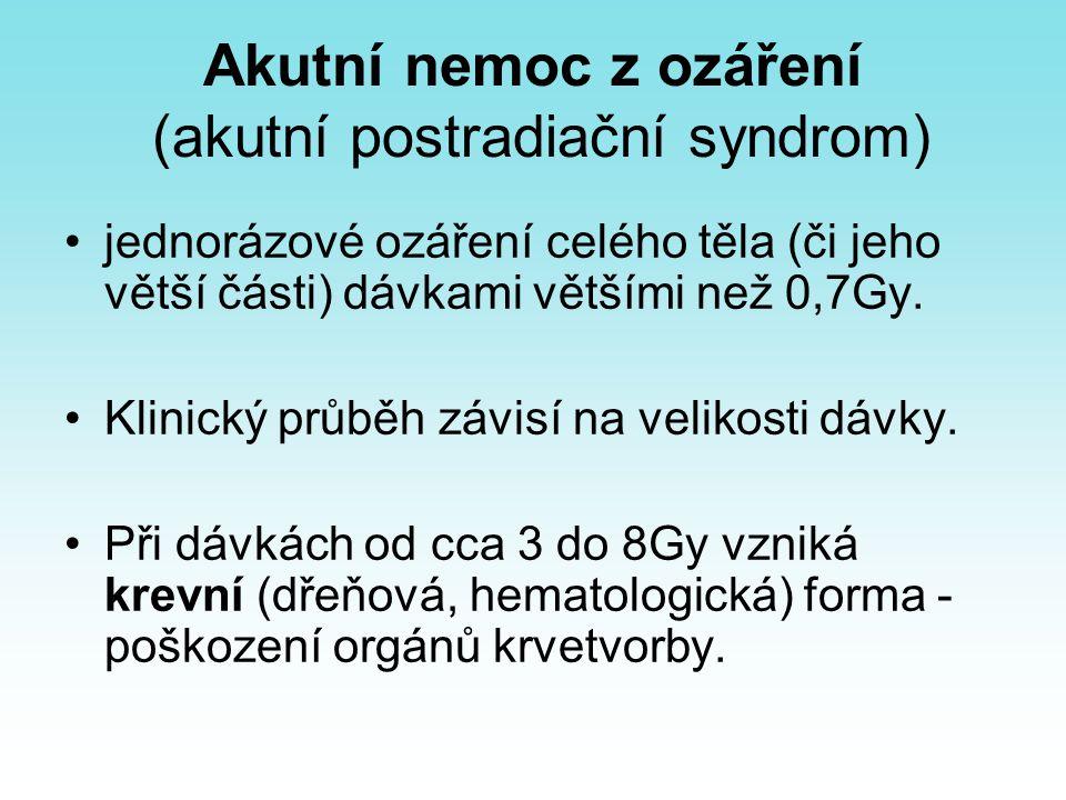 Akutní nemoc z ozáření (akutní postradiační syndrom) jednorázové ozáření celého těla (či jeho větší části) dávkami většími než 0,7Gy. Klinický průběh