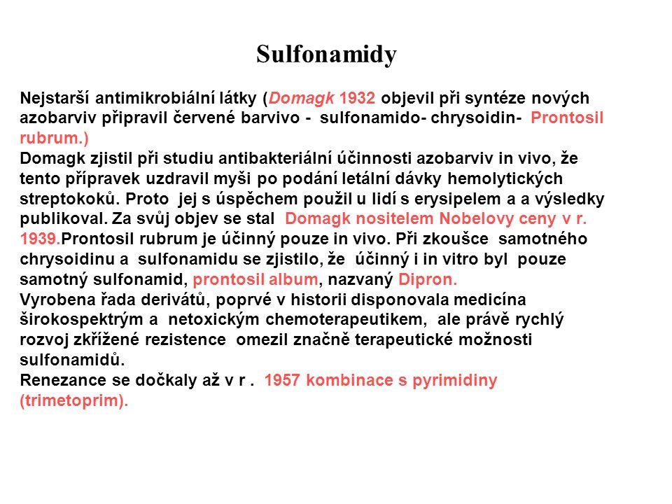 Sulfonamidy Nejstarší antimikrobiální látky (Domagk 1932 objevil při syntéze nových azobarviv připravil červené barvivo - sulfonamido- chrysoidin- Pro