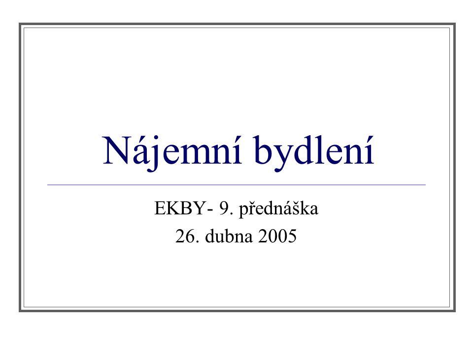 Nájemní bydlení EKBY- 9. přednáška 26. dubna 2005