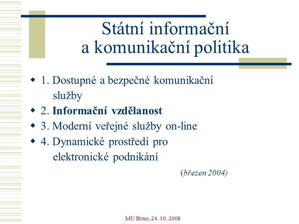 MU Brno, 24. 10. 2008 Státní informační a komunikační politika  1.