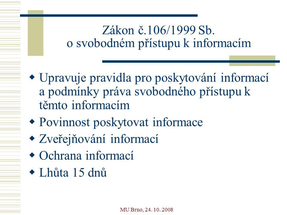 MU Brno, 24.10. 2008 Vyhláška MK ČR č. 88/2002 Sb., ze dne 21.