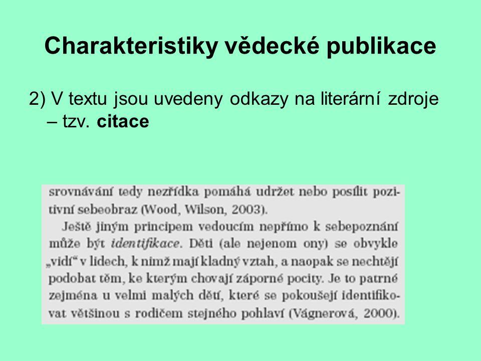 Charakteristiky vědecké publikace 2) V textu jsou uvedeny odkazy na literární zdroje – tzv. citace