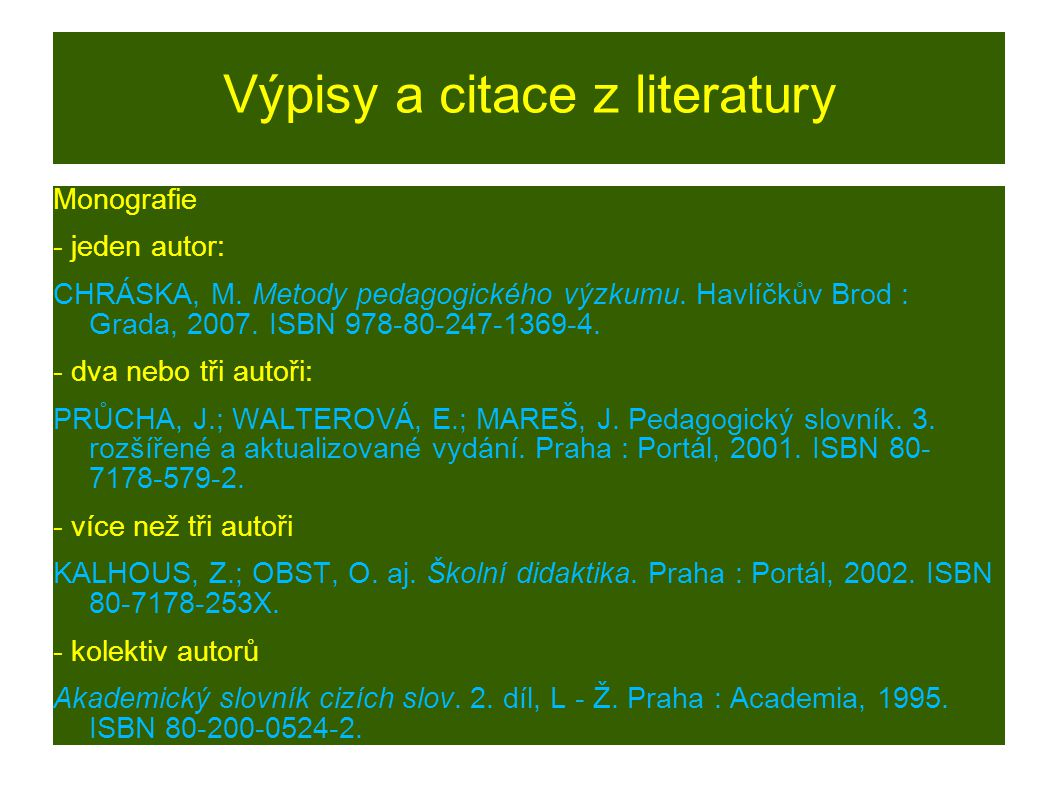 Výpisy a citace z literatury Monografie - jeden autor: CHRÁSKA, M.