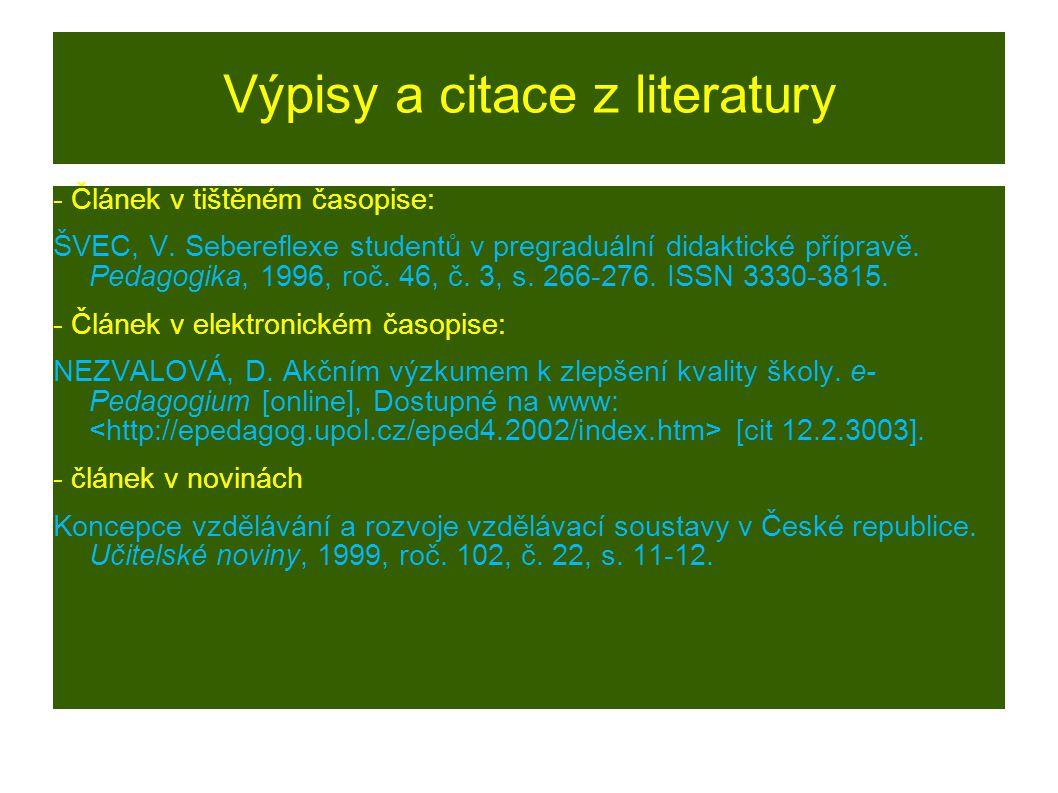 Výpisy a citace z literatury citace Většinou záleží na požadavcích editora.