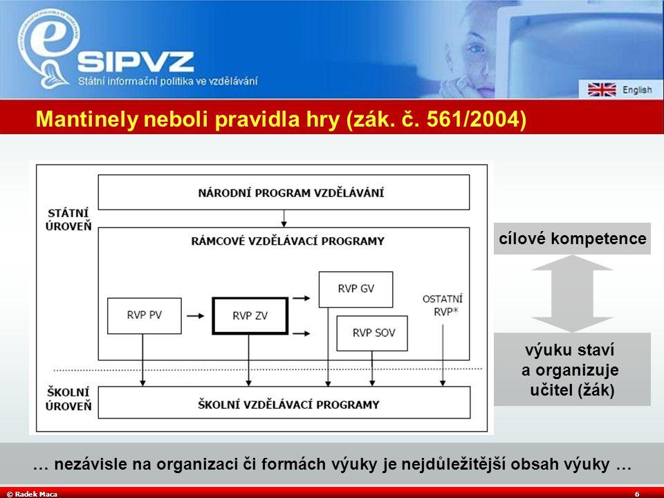 © Radek Maca7 Školní rok 2005/2006 – ICT vzdělávání 2.