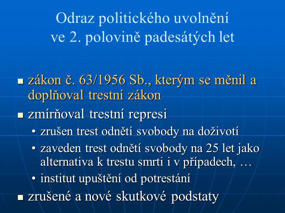 Odraz politického uvolnění ve 2. polovině padesátých let zákon č.